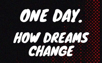 One day. How dream change